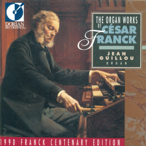 DORIAN RECORDINGS DOR-90135, The Organ Works of César Franck - 1990 FRANCK CENTURY EDITION