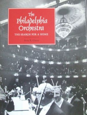 The Philadelphia Orchestra - The Search for a Home