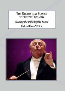 The Orchestral Scores of Eugene Ormandy: Creating the Philadelphia Sound